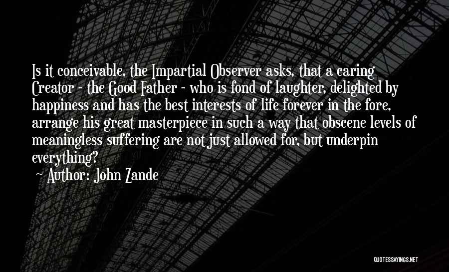 Impartial Life Quotes By John Zande
