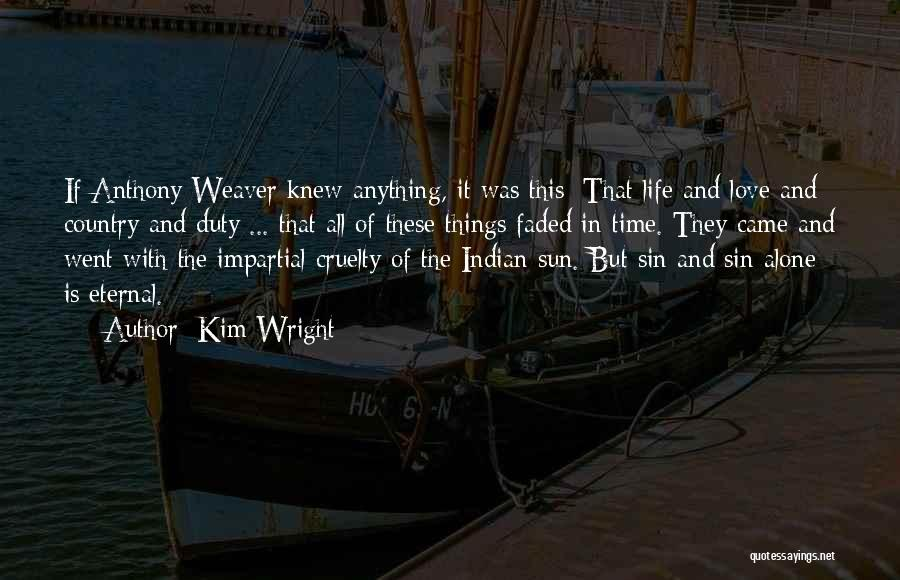Impartial Life Quotes By Kim Wright