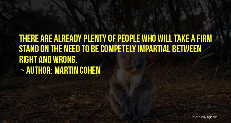 Impartial Life Quotes By Martin Cohen