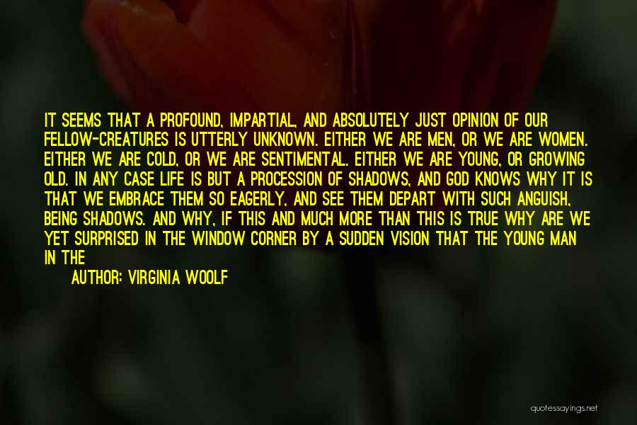 Impartial Life Quotes By Virginia Woolf