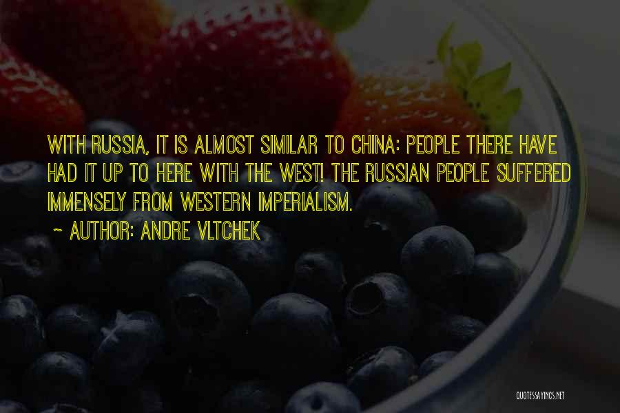 Imperialism In China Quotes By Andre Vltchek