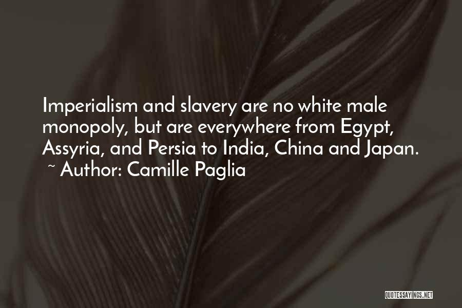 Imperialism In China Quotes By Camille Paglia