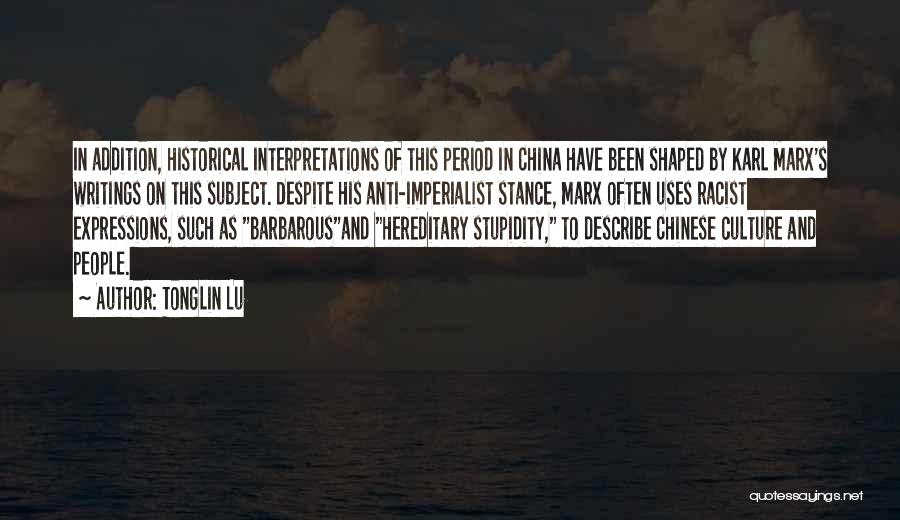Imperialism In China Quotes By Tonglin Lu