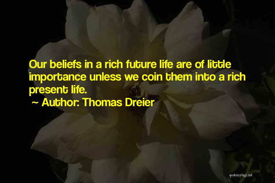 Importance Of Coins Quotes By Thomas Dreier