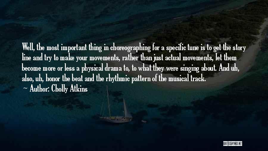 Important Cholly Quotes By Cholly Atkins