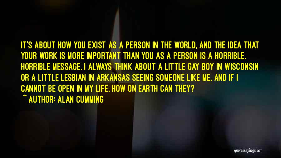 Important Person In Your Life Quotes By Alan Cumming
