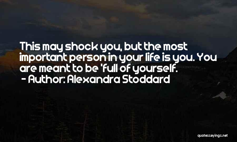 Important Person In Your Life Quotes By Alexandra Stoddard
