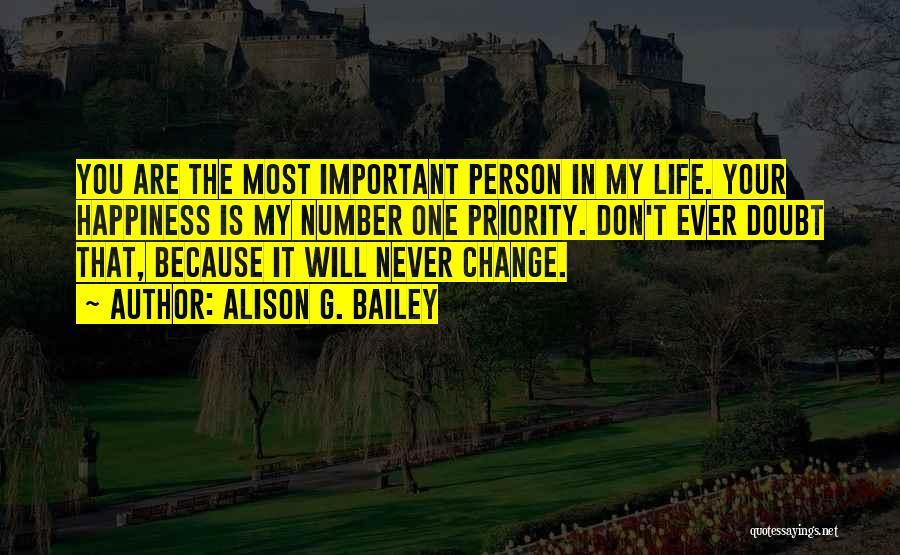 Important Person In Your Life Quotes By Alison G. Bailey
