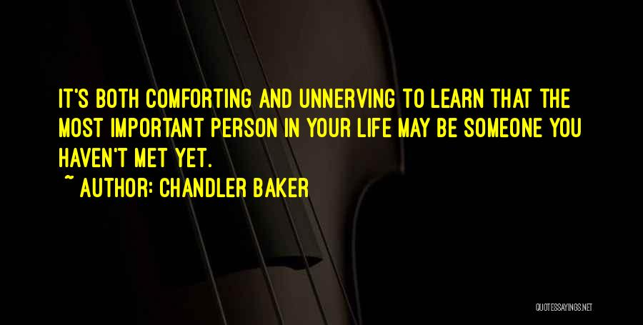 Important Person In Your Life Quotes By Chandler Baker