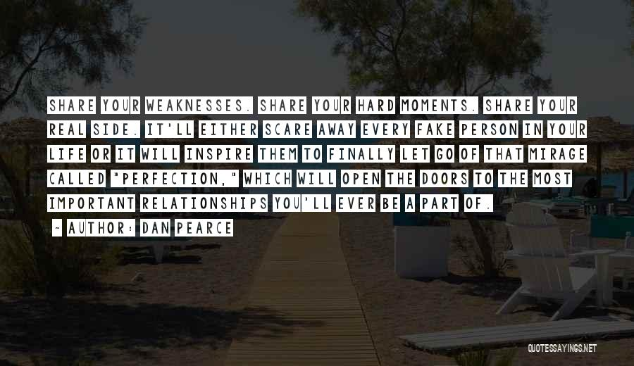Important Person In Your Life Quotes By Dan Pearce