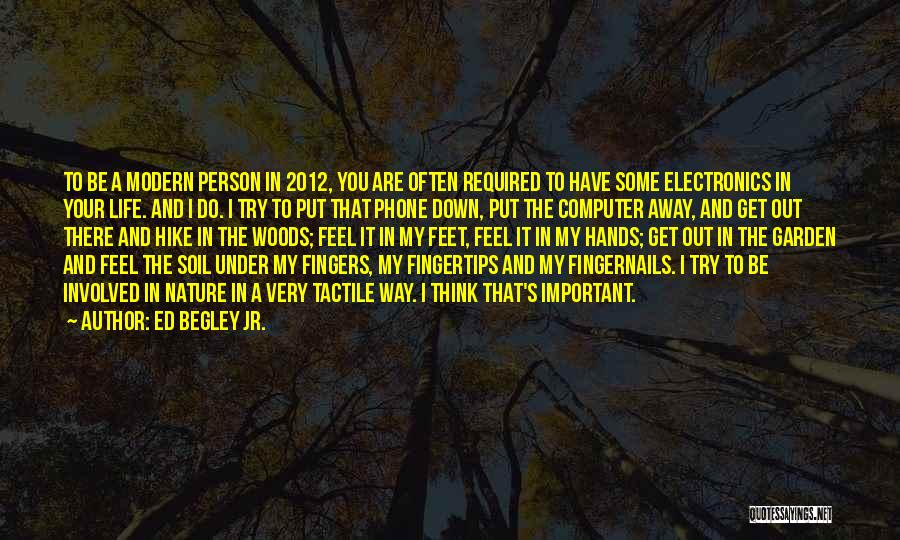 Important Person In Your Life Quotes By Ed Begley Jr.