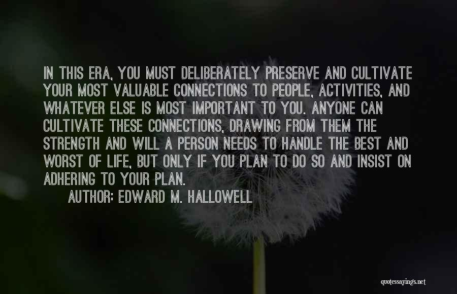 Important Person In Your Life Quotes By Edward M. Hallowell