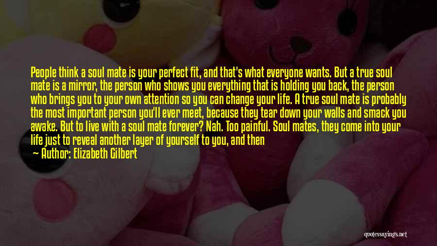 Important Person In Your Life Quotes By Elizabeth Gilbert