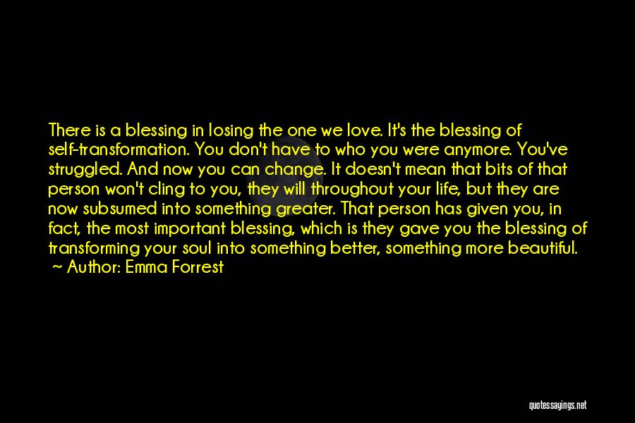 Important Person In Your Life Quotes By Emma Forrest