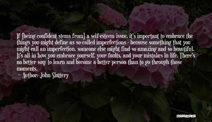 Important Person In Your Life Quotes By John Slattery
