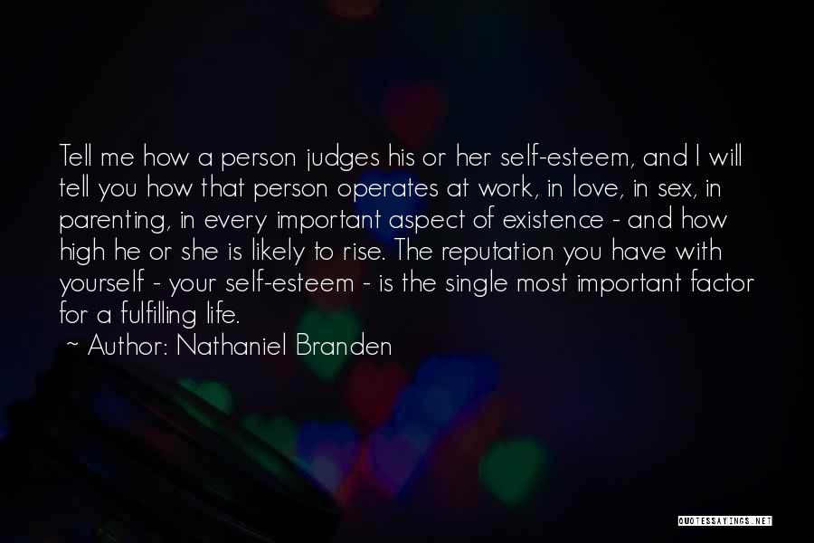 Important Person In Your Life Quotes By Nathaniel Branden