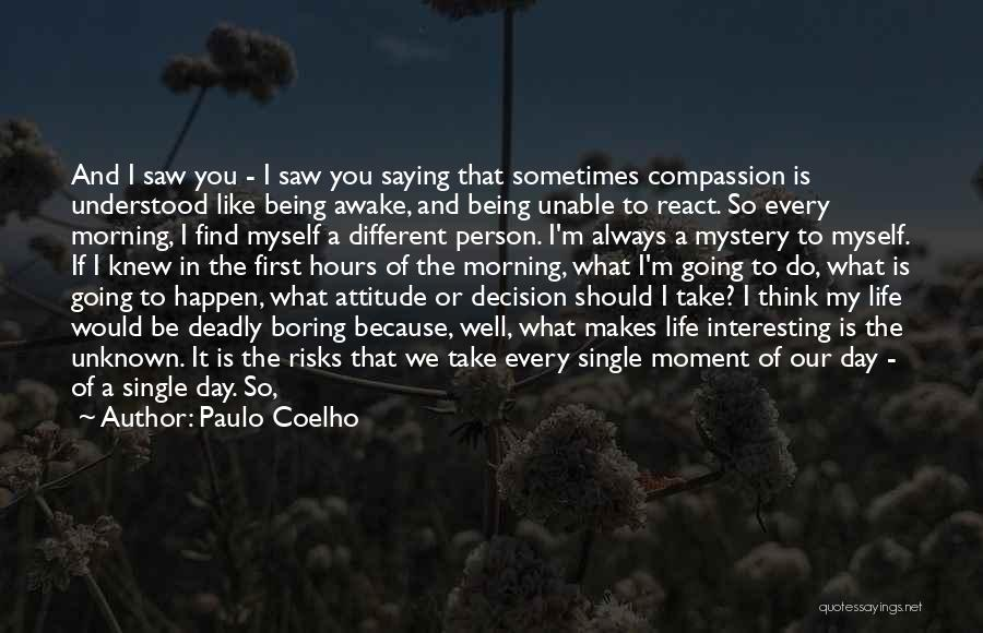 Important Person In Your Life Quotes By Paulo Coelho