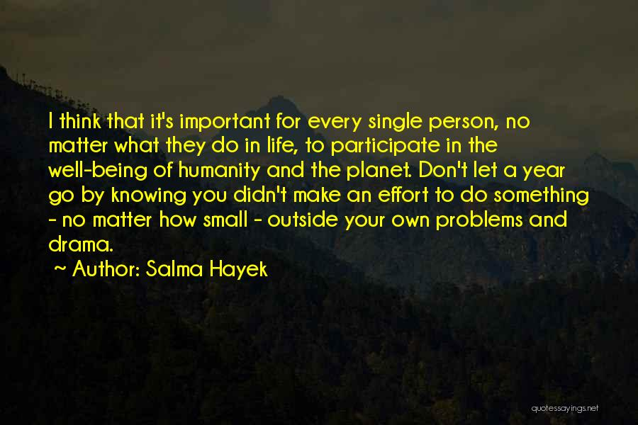 Important Person In Your Life Quotes By Salma Hayek
