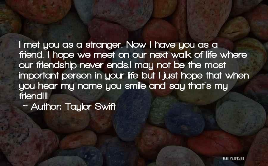 Important Person In Your Life Quotes By Taylor Swift