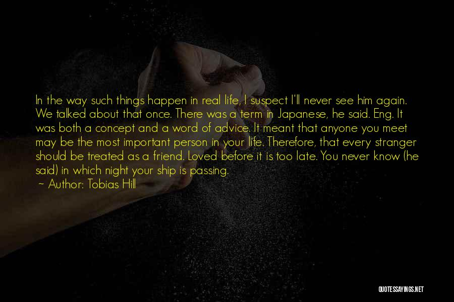 Important Person In Your Life Quotes By Tobias Hill
