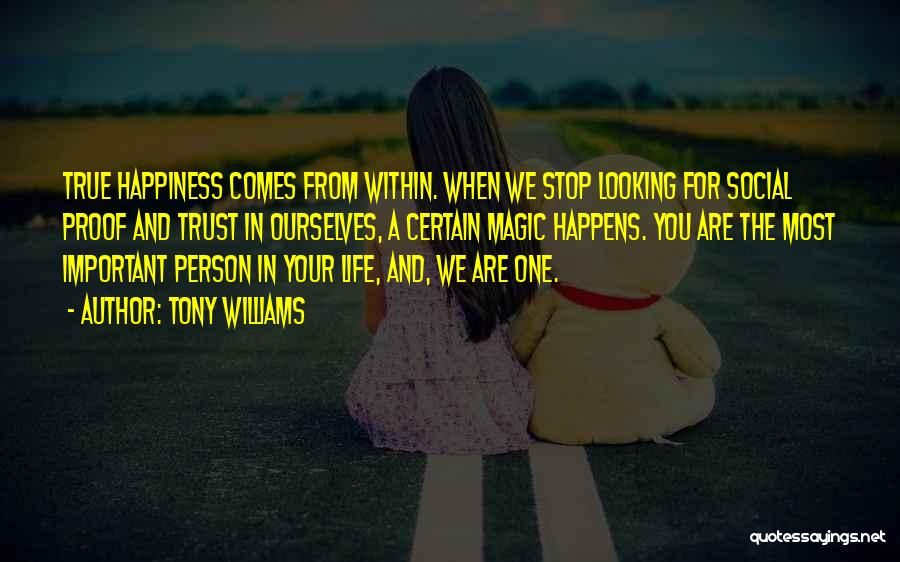 Important Person In Your Life Quotes By Tony Williams