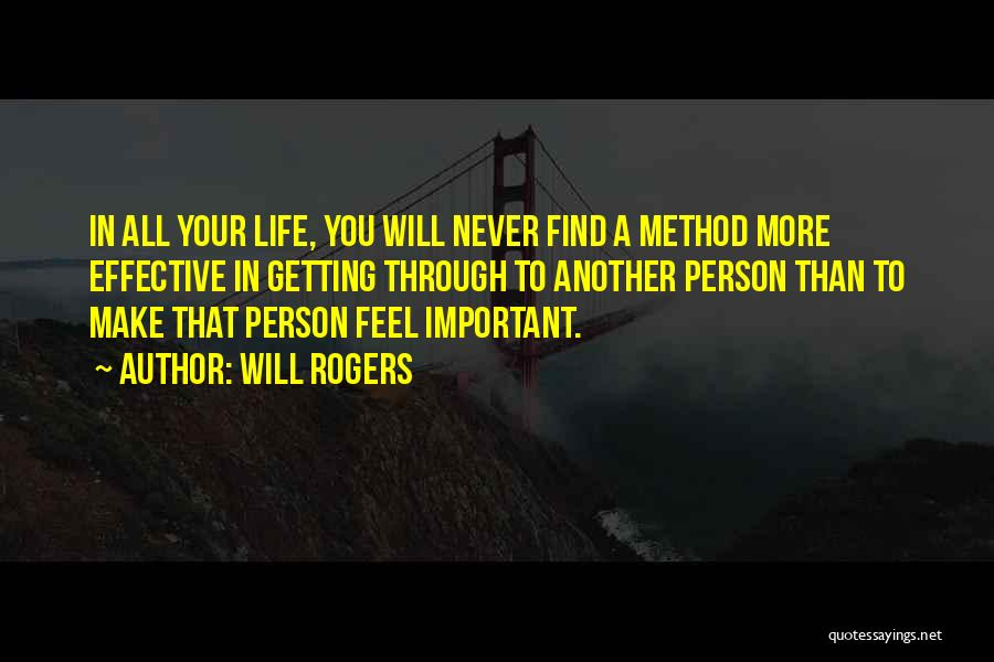 Important Person In Your Life Quotes By Will Rogers