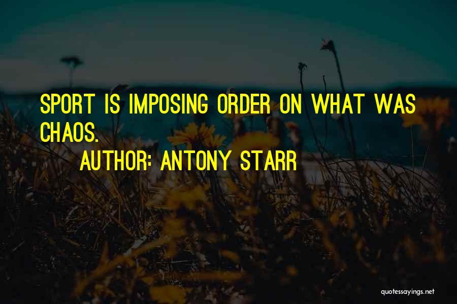 Imposing Quotes By Antony Starr