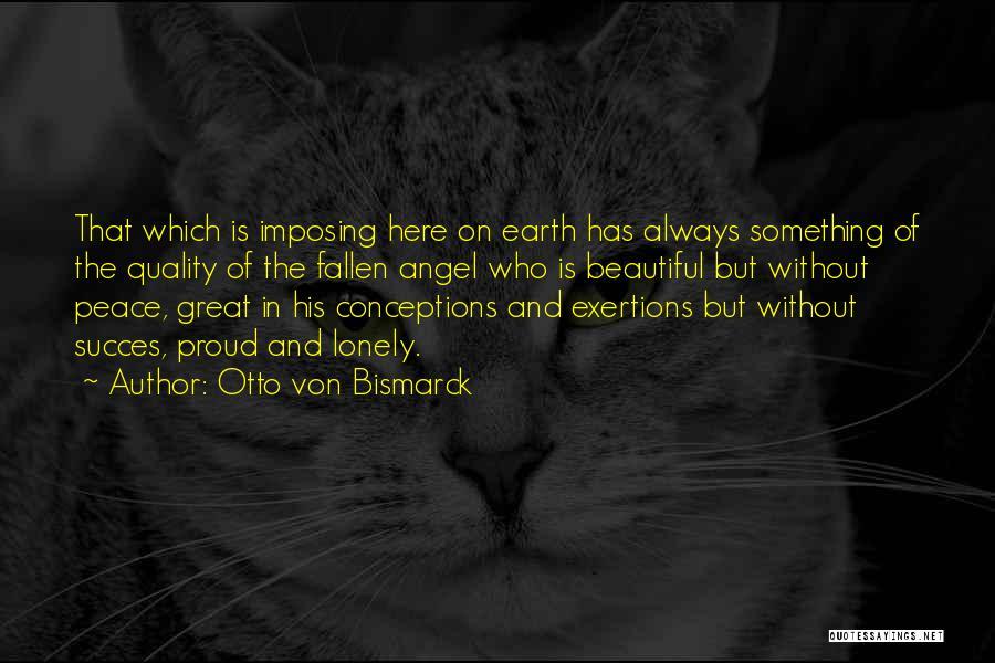 Imposing Quotes By Otto Von Bismarck