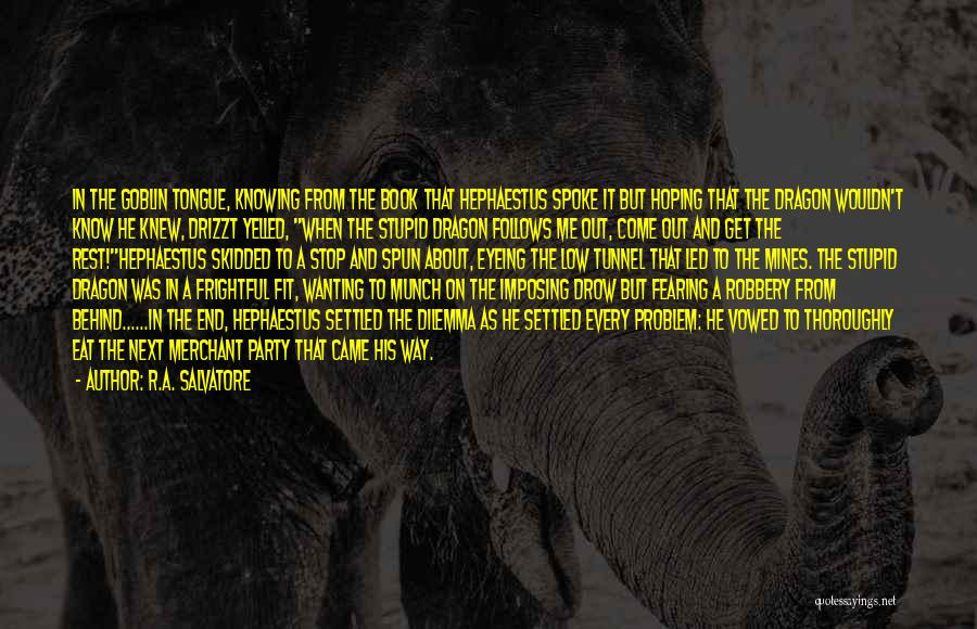 Imposing Quotes By R.A. Salvatore