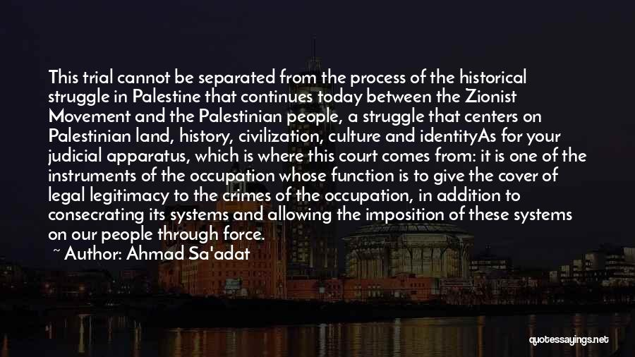Imposition Quotes By Ahmad Sa'adat