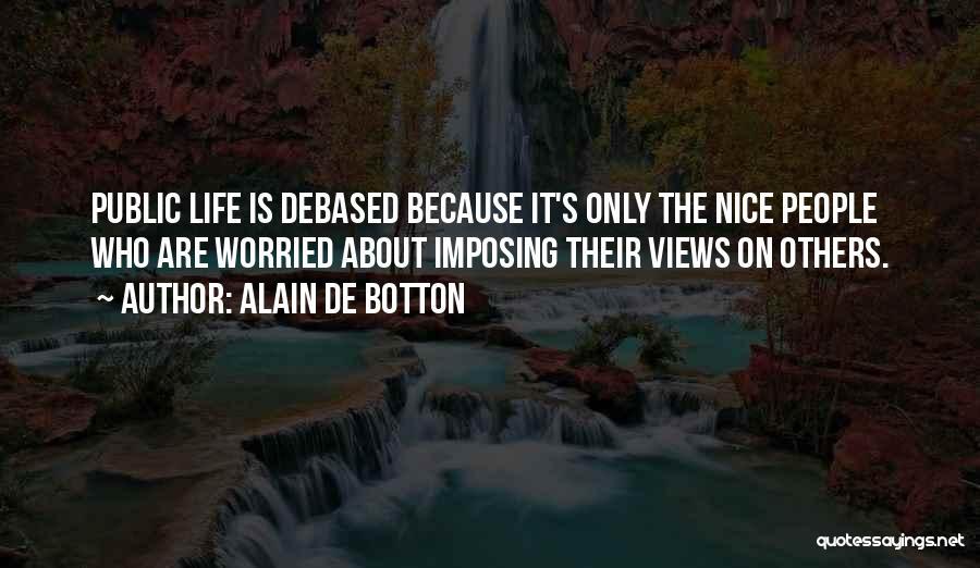 Imposition Quotes By Alain De Botton