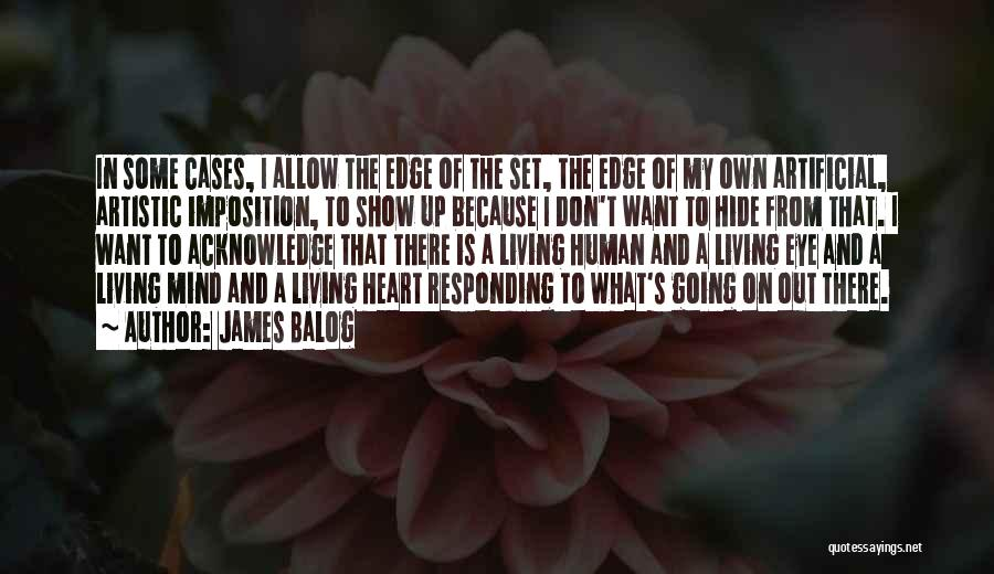 Imposition Quotes By James Balog