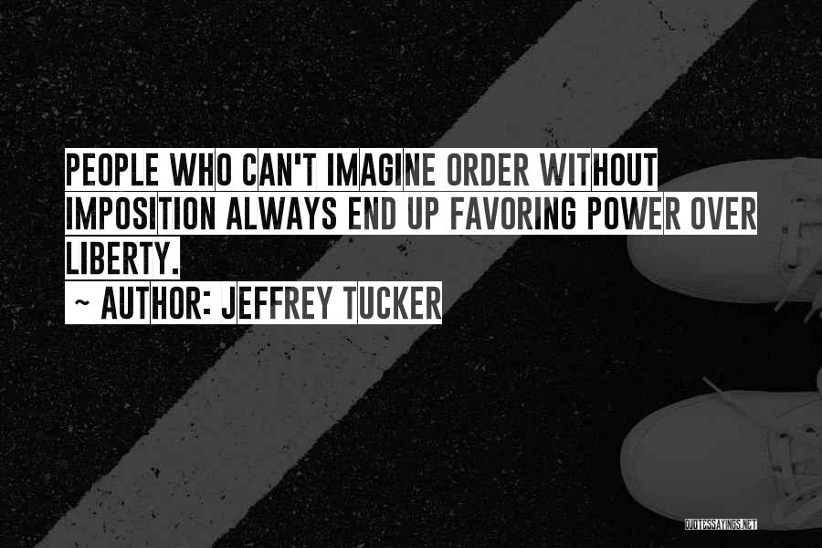 Imposition Quotes By Jeffrey Tucker