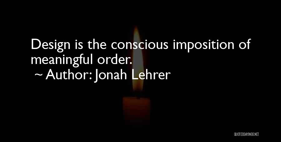 Imposition Quotes By Jonah Lehrer