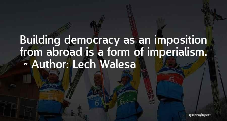 Imposition Quotes By Lech Walesa