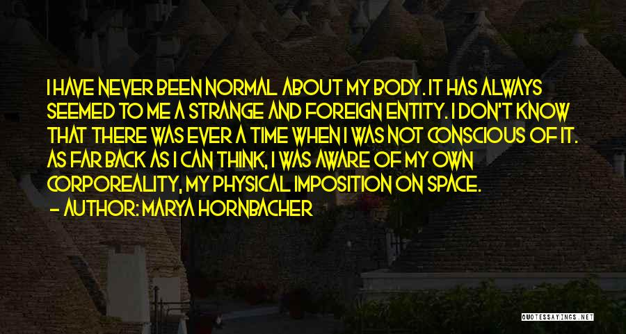 Imposition Quotes By Marya Hornbacher