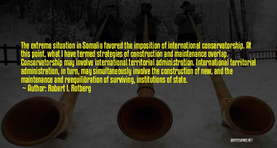 Imposition Quotes By Robert I. Rotberg