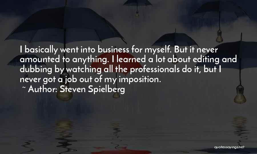 Imposition Quotes By Steven Spielberg