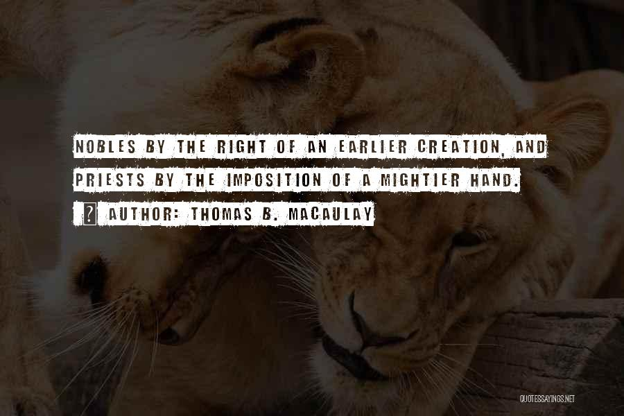 Imposition Quotes By Thomas B. Macaulay