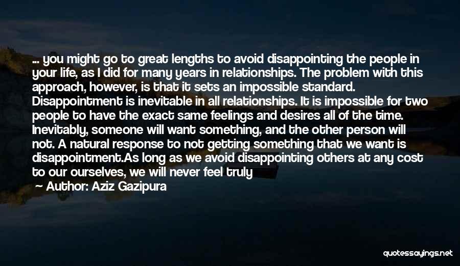 Impossible Desires Quotes By Aziz Gazipura
