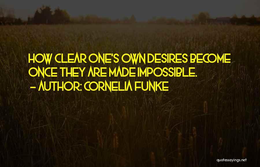 Impossible Desires Quotes By Cornelia Funke