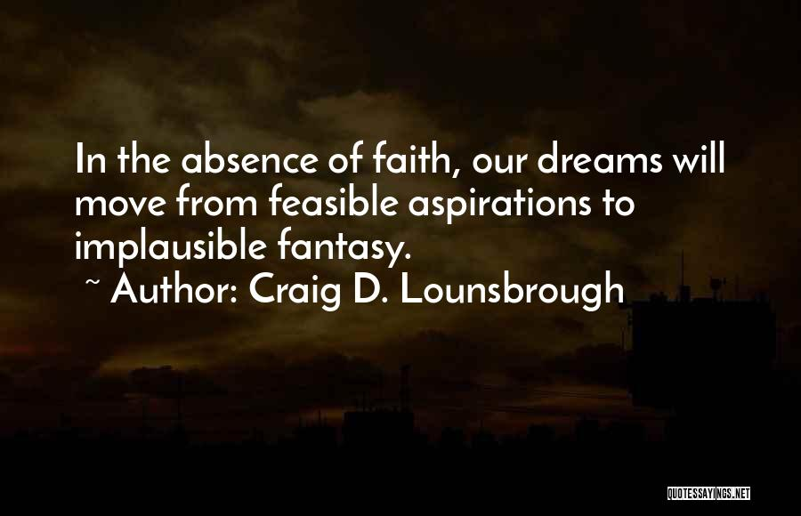 Impossible Desires Quotes By Craig D. Lounsbrough