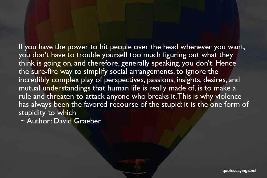 Impossible Desires Quotes By David Graeber