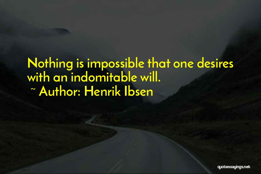 Impossible Desires Quotes By Henrik Ibsen