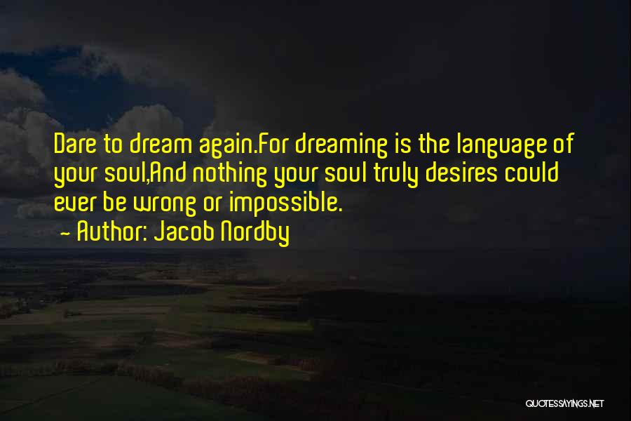 Impossible Desires Quotes By Jacob Nordby