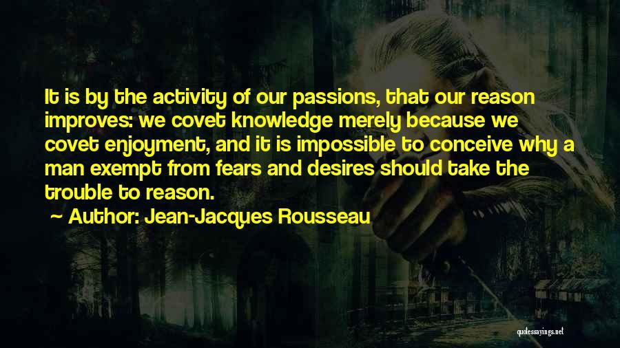Impossible Desires Quotes By Jean-Jacques Rousseau