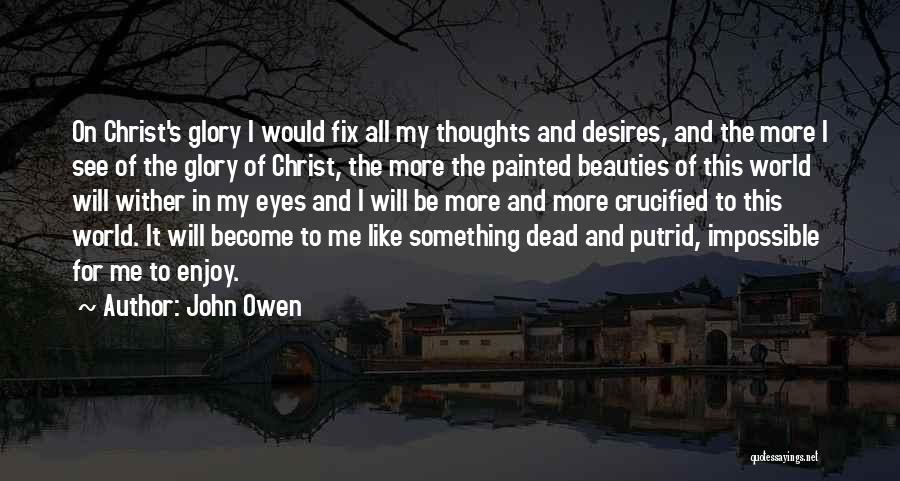 Impossible Desires Quotes By John Owen