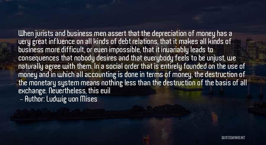 Impossible Desires Quotes By Ludwig Von Mises