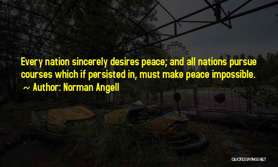 Impossible Desires Quotes By Norman Angell