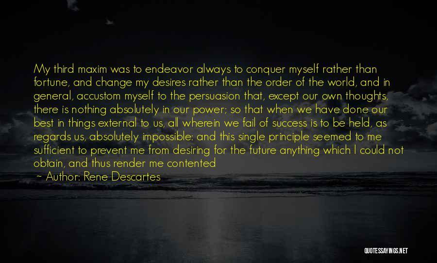Impossible Desires Quotes By Rene Descartes